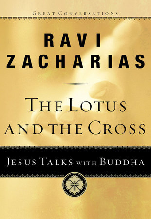 The Lotus and the Cross by Ravi Zacharias