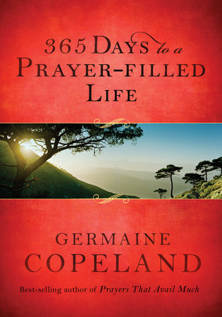 365 Days to a Prayer-Filled Life by Germaine Copeland