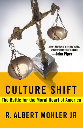 Culture Shift by Dr. R. Albert Mohler