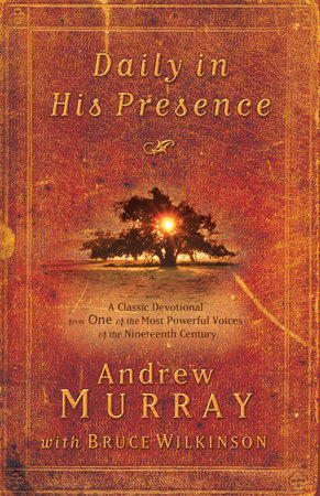 Daily in His Presence by Andrew Murray