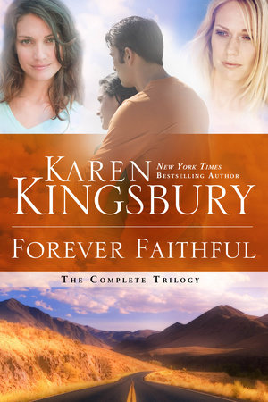 Forever Faithful by Karen Kingsbury