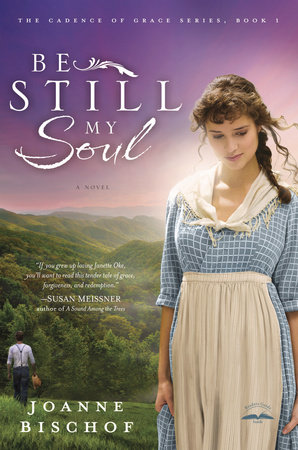 Be Still My Soul by Joanne Bischof