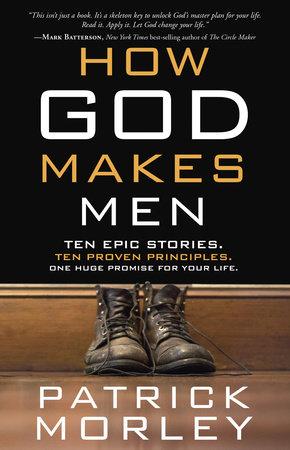 How God Makes Men by Patrick Morley