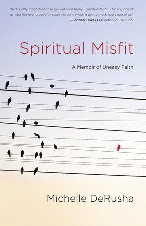 Spiritual Misfit by Michelle DeRusha