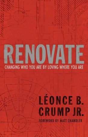 Renovate by Léonce B. Crump, Jr.