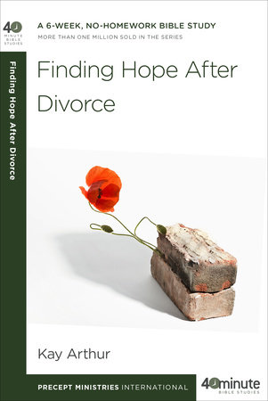 Finding Hope After Divorce by Kay Arthur