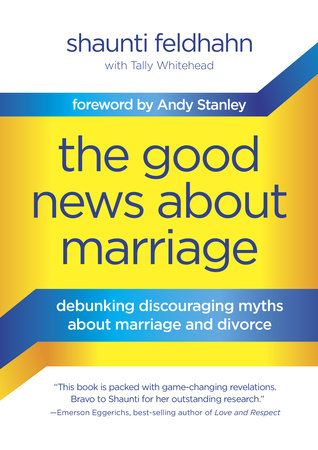 The Good News About Marriage by Shaunti Feldhahn