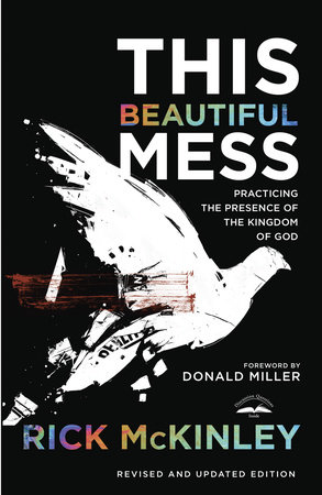 This Beautiful Mess by Rick Mckinley
