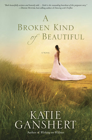 A Broken Kind of Beautiful by Katie Ganshert