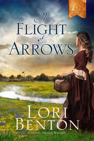 A Flight of Arrows by Lori Benton