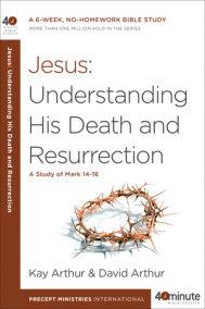 Jesus: Understanding His Death and Resurrection