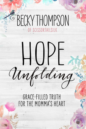 Hope Unfolding by Becky Thompson