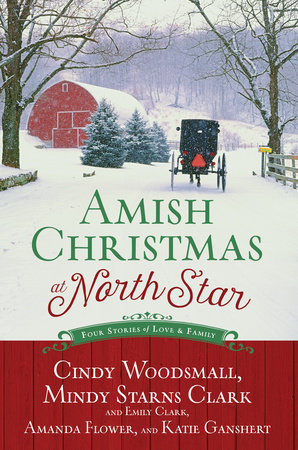 Amish Christmas at North Star by Cindy Woodsmall, Mindy Starns Clark, Emily Clark, Amanda Flower and Katie Ganshert