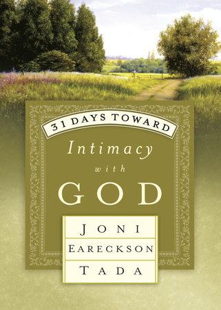 31 Days Toward Intimacy with God by Joni Eareckson Tada