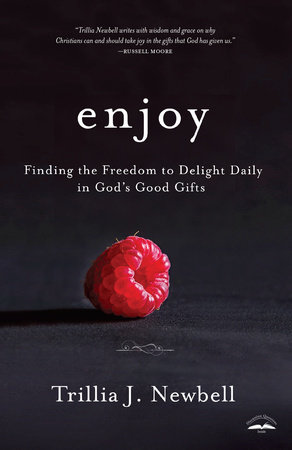 Enjoy by Trillia Newbell