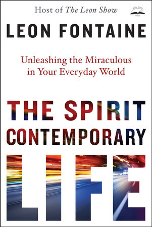 The spirit contemporary life by leon fontaine penguinrandomhouse the spirit contemporary life by leon fontaine ebook fandeluxe Ebook collections