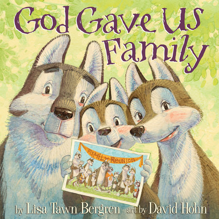 God Gave Us Family by Lisa Tawn Bergren