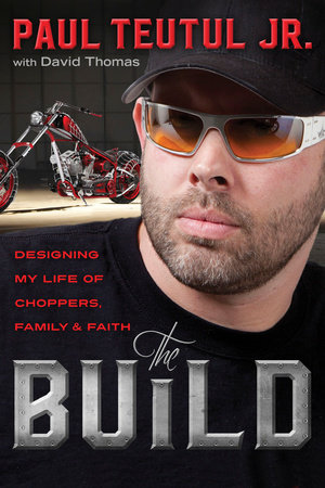 The Build by Paul Teutul Jr.