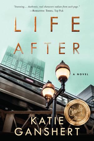 Life After by Katie Ganshert