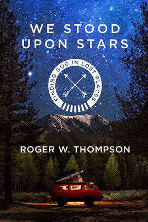 We Stood Upon Stars by Roger W. Thompson