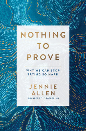 Nothing to Prove by Jennie Allen