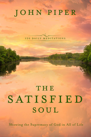 The Satisfied Soul by John Piper