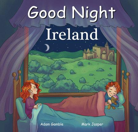 Good Night Ireland by Adam Gamble and Mark Jasper