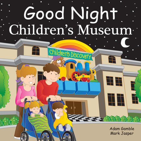 Good Night Children's Museum by Adam Gamble and Mark Jasper