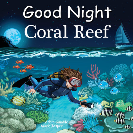 Good Night Coral Reef by Adam Gamble and Mark Jasper