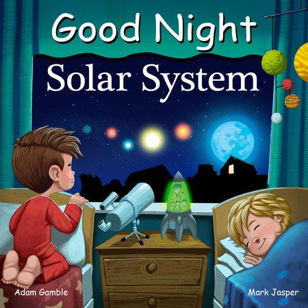Good Night Solar System by Adam Gamble and Mark Jasper