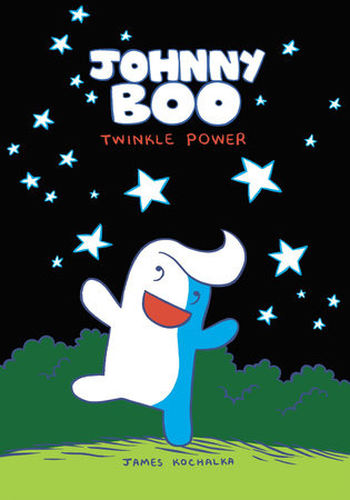 Johnny Boo: Twinkle Power (Johnny Boo Book 2) by James Kochalka