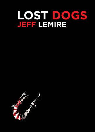 Lost Dogs by Jeff Lemire