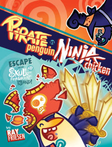 Pirate Penguin vs Ninja Chicken Volume 2: Escape From Skull-Fragment Island!