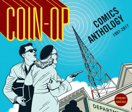 Coin-Op Comics Anthology: 1997-2017 by Maria Hoey and Peter Hoey