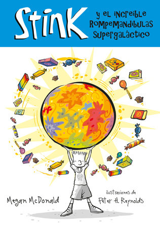 Stink y el increible Rompemuelas Supergaláctico / Stink and the Incredible Super-Galactic Jawbreaker
