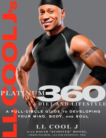 LL Cool J's Platinum 360 Diet and Lifestyle by LL COOL J, Chris Palmer, Jim Stoppani and David Honig