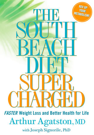 The South Beach Diet Supercharged by Arthur Agatston and Joseph Signorile