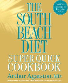 The South Beach Diet Super Quick Cookbook