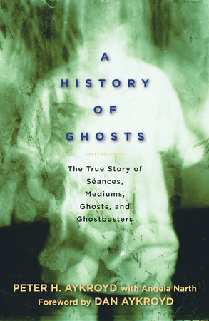 A History of Ghosts by Peter H. Aykroyd and Angela Narth