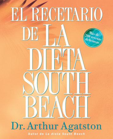 El Recetario de La Dieta South Beach by Arthur Agatston