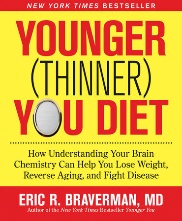 The Younger (Thinner) You Diet by Eric R. Braverman