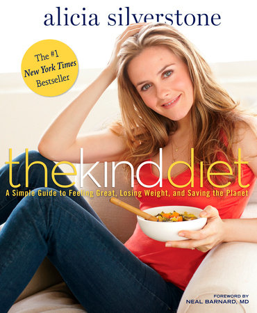The Kind Diet by Alicia Silverstone and Victoria Pearson
