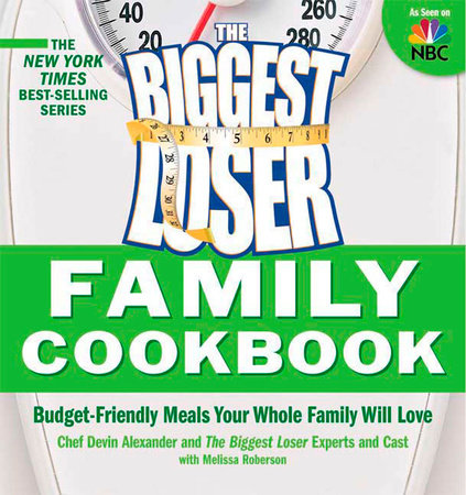 Biggest Loser Family Cookbook by Devin Alexander and Melissa Roberson