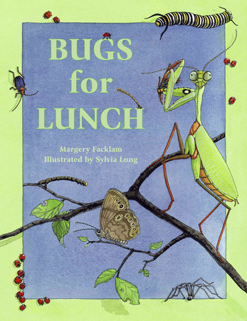 Bugs for Lunch by Margery Facklam