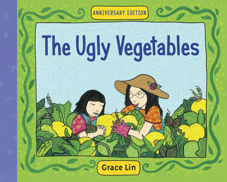 The Ugly Vegetables by Grace Lin