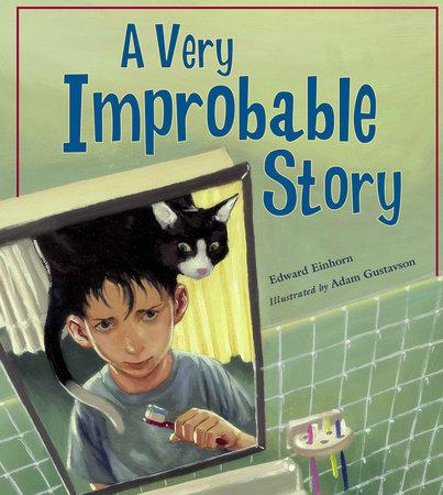 A Very Improbable Story by Edward Einhorn