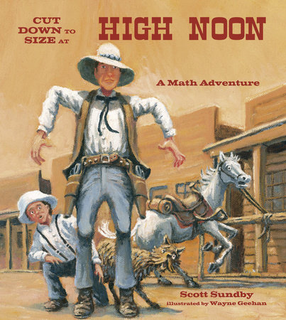 Cut Down to Size at High Noon by Scott Sundby