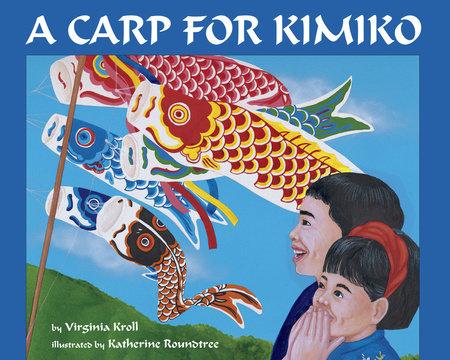 A Carp for Kimiko by Virginia Kroll