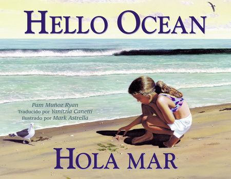 Hello Ocean/Hola mar by Pam Muñoz Ryan