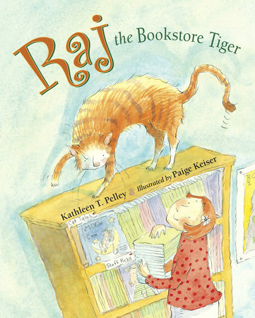 Raj the Bookstore Tiger by Kathleen T. Pelley